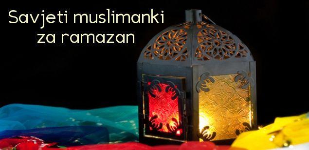 Savjeti muslimanki za ramazan