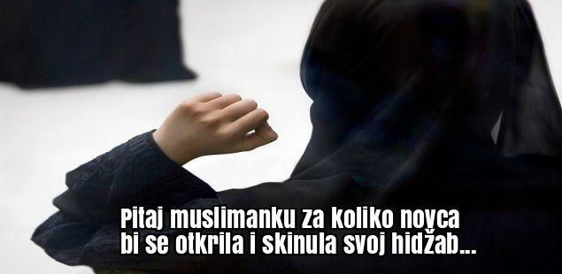 Pitaj muslimanku za koliko novca bi se otkrila i skinula svoj hidžab...